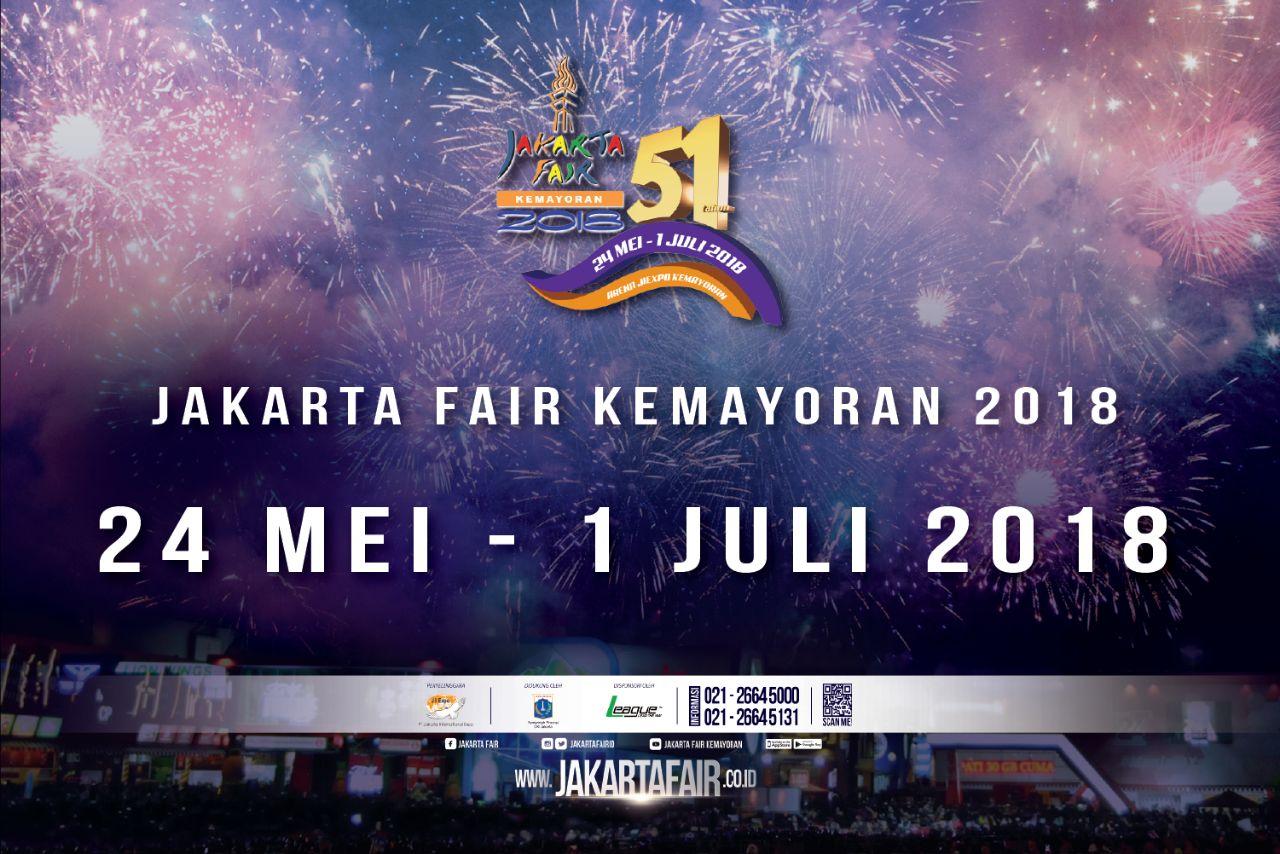 Jakarta Fair Kemayoran 2018; The Biggest, The Longest & Most Complete Fair in Southeast Asia